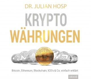Dr. Julian Hosp: Kryptowährungen einfach erklärt