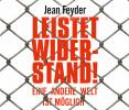 Jean Feyder: Leistet Widerstand!