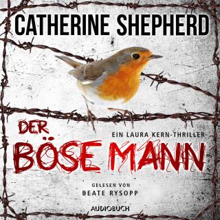 Catherine Shepherd: Der böse Mann - Ein Fall für Laura Kern, Band 6 (Ungekürzt)