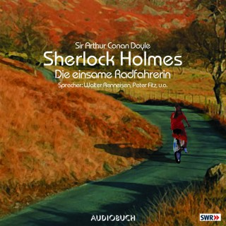 Sir Arthur Conan Doyle: Sherlock Holmes, Folge 2: Die einsame Radfahrerin