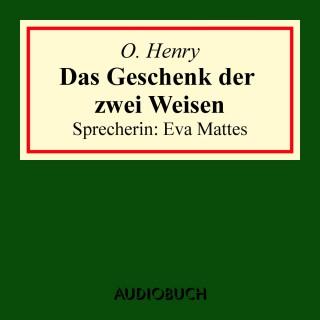 O. Henry: Das Geschenk der zwei Weisen