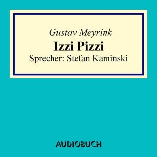Gustav Meyrink: Izzi Pizzi