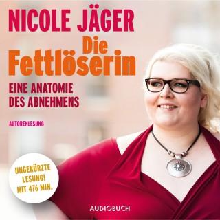 Nicole Jäger: Die Fettlöserin - Eine Anatomie des Abnehmens (Ungekürzte Lesung)