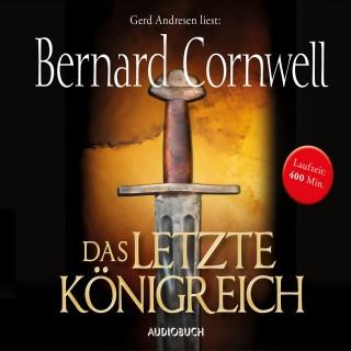 Bernard Cornwell: Das letzte Königreich - Teil 1 der Wikinger-Saga (Gekürzte Lesung)