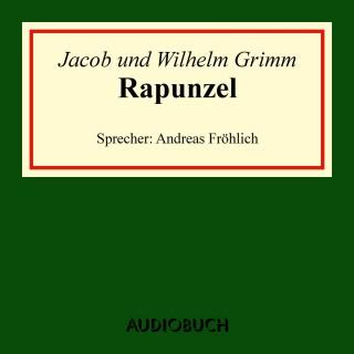 Jacob Grimm, Wilhelm Grimm: Rapunzel (Ungekürzte Lesung)