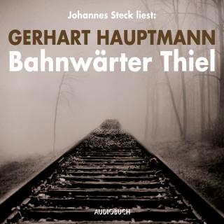 Gerhart Hauptmann: Bahnwärter Thiel (Ungekürzte Lesung)