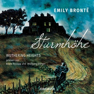 Emily Brontë: Sturmhöhe - Wuthering Heights (Ungekürzte Lesung)