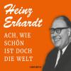 Heinz Erhardt: Ach, wie schön ist doch die Welt (Feature)