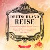 Diverse: Deutschlandreise - Historische Reiseberichte von Heine, Montaigne, Twain u. a. (Gekürzt)