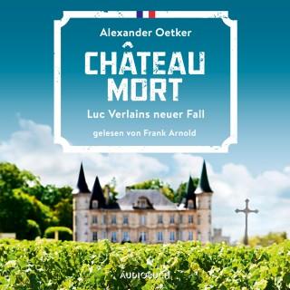 Alexander Oetker: Château Mort - Die Fälle des Luc Verlain - Luc Verlains neuer Fall, Teil 2 (Ungekürzt)