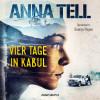 Anna Tell: Vier Tage in Kabul - Die Unterhändlerin 1 (Ungekürzt)