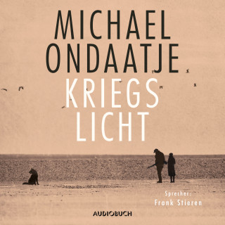 Michael Ondaatje: Kriegslicht (Ungekürzt)