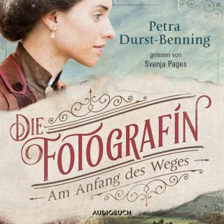 Petra Durst-Benning: Die Fotografin - Am Anfang des Weges - Fotografinnen-Saga 1 (Ungekürzt)