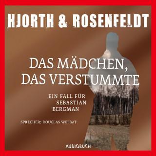 Michael Hjorth, Hans Rosenfeldt: Das Mädchen, das verstummte - Die Fälle des Sebastian Bergman 4 (Gekürzt)