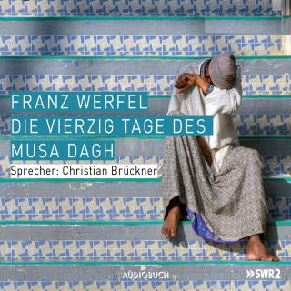 Franz Werfel: Die vierzig Tage des Musa Dagh (Gekürzt)