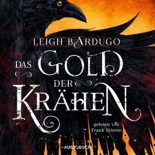 Leigh Bardugo: Das Gold der Krähen, 2: Das Gold der Krähen (Ungekürzt)