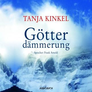 Tanja Kinkel: Götterdämmerung (Gekürzt)
