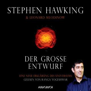 Stephen Hawking, Leonard Mlodinow: Der große Entwurf - Eine neue Erklärung des Universums (Ungekürzt)