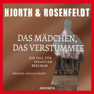 Michael Hjorth, Hans Rosenfeldt: Das Mädchen, das verstummte - Die Fälle des Sebastian Bergman 4 (Ungekürzt)