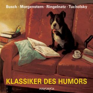 Christian Morgenstern, Kurt Tucholsky, Wilhelm Busch, Joachim Ringelnatz: Klassiker des Humors - Das Beste von Busch, Ringnatz, Morgenstern und Tucholsky (ungekürzt)