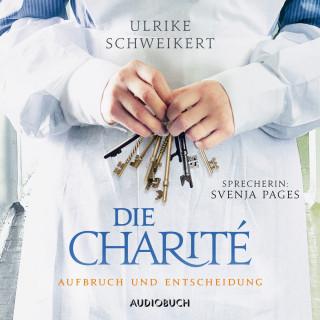 Ulrike Schweikert: Aufbruch und Entscheidung - Die Charité 2 (Ungekürzt)