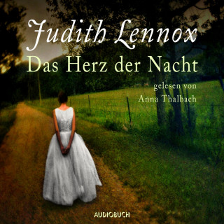 Judith Lennox: Das Herz der Nacht (Gekürzt)