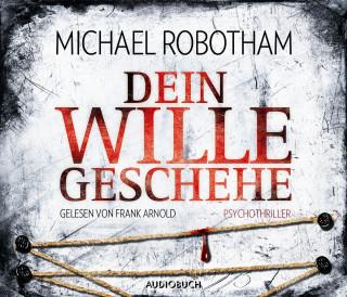 Michael Robotham: Dein Wille geschehe (gekürzt)