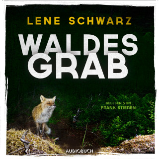 Lene Schwarz: Waldesgrab (Ungekürzt)