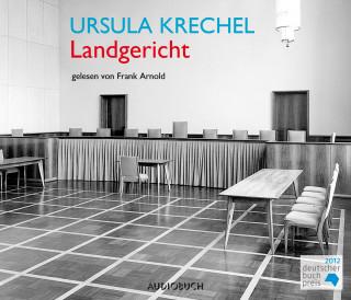 Ursula Krechel: Landgericht (gekürzt)
