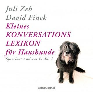 Juli Zeh, David Finck: Kleines Konversationslexikon für Haushunde