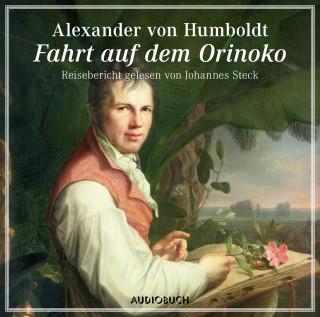 Alexander von Humboldt: Die Fahrt auf dem Orinoko