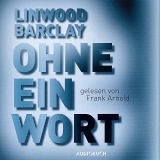 Linwood Barclay: Ohne ein Wort (gekürzte Fassung)