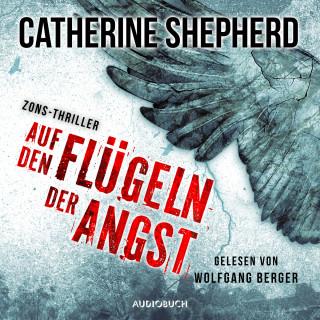 Catherine Shepherd: Auf den Flügeln der Angst - Zons-Thriller 4 (Ungekürzt)