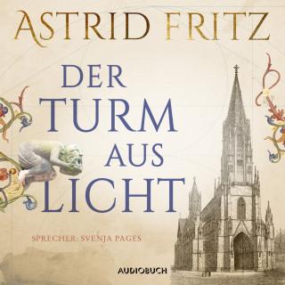 Astrid Fritz: Der Turm aus Licht (Gekürzt)
