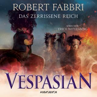 Robert Fabbri: Das zerrissene Reich - Vespasian 7 (Ungekürzt)