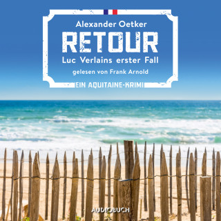 Alexander Oetker: Retour - Luc Verlain, Band 1 (Ungekürzt)