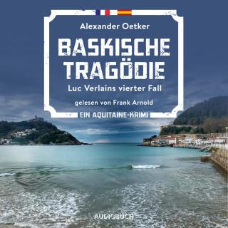 Alexander Oetker: Baskische Tragödie - Luc Verlains, Band 4 (Ungekürzt)