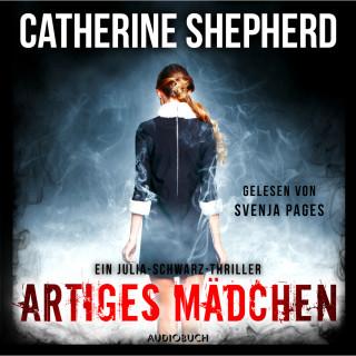 Catherine Shepherd: Artiges Mädchen - Ein Fall für Julia Schwarz, Band 5 (Ungekürzt)