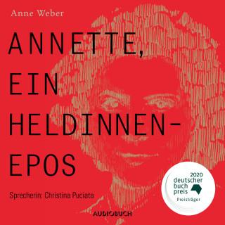 Anne Weber: Annette, ein Heldinnenepos (Ungekürzt)