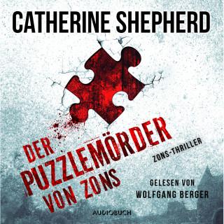 Catherine Shepherd: Der Puzzlemörder von Zons - Zons-Thriller, Band 1 (Ungekürzt)