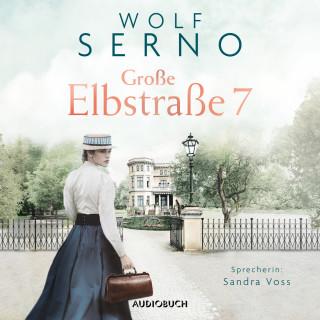 Wolf Serno: Große Elbstraße 7 - Das Schicksal einer Familie (Ungekürzt)