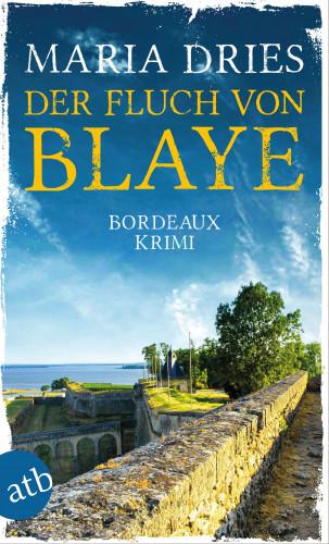 Maria Dries: Der Fluch von Blaye