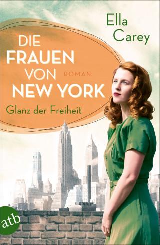 Ella Carey: Die Frauen von New York - Glanz der Freiheit