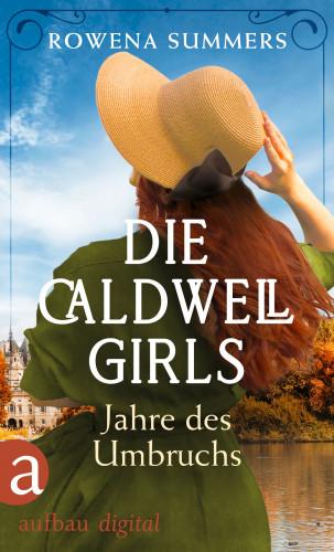 Rowena Summers: Die Caldwell Girls - Jahre des Umbruchs
