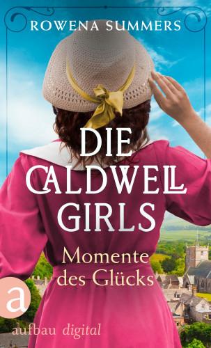 Rowena Summers: Die Caldwell Girls - Momente des Glücks