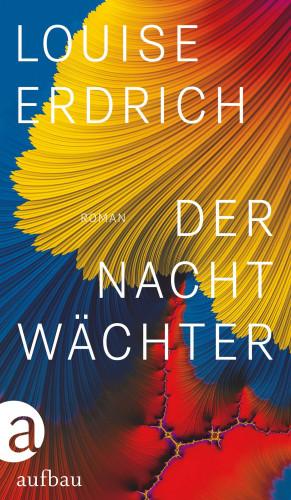 Louise Erdrich: Der Nachtwächter