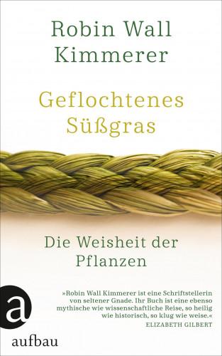 Robin Wall Kimmerer: Geflochtenes Süßgras