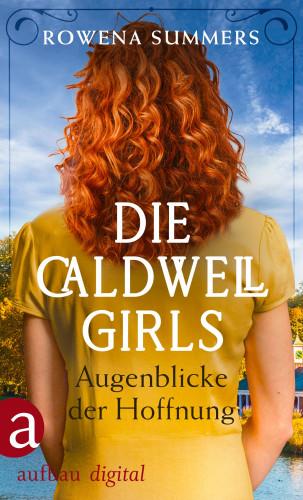 Rowena Summers: Die Caldwell Girls - Augenblicke der Hoffnung