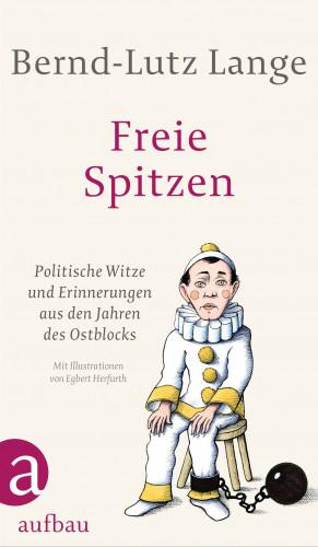 Bernd-Lutz Lange: Freie Spitzen