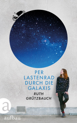 Ruth Grützbauch: Per Lastenrad durch die Galaxis